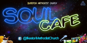 Soul Cafe @ Ilkeston Methodist Church